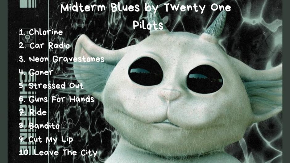 Midterm Blues by Twenty One Pilots